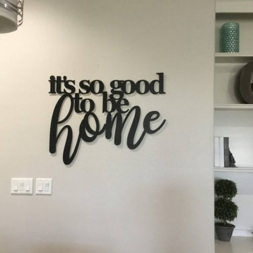 It's So Good To Be Home, So Home Metal Sign, Metal Sign