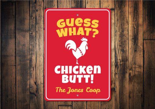 Guess What Chicken Butt, Farm, Custom Farm Sign, Home, Farmer, Decor, Chick Coop, Decor - Metal Car Signs