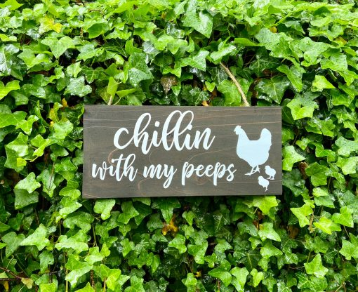 Chillin With My Peeps Funny Chicken Coop Sign