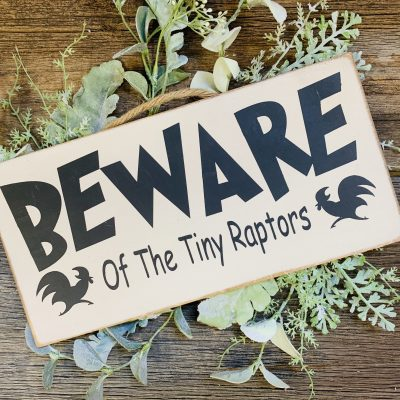 Beware Of The Tiny Raptors, Chicken Coop, Sign, Rooster, Farmhouse, Chickens, Lover, Raptors, Farm Humor, Humor