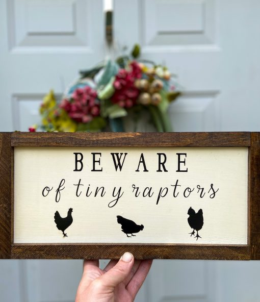 Chicken Coop Sign, Farmhouse Decor, Gift For Lover, Outdoor Beware Of Tiny Raptors Crazy Lady