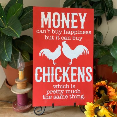 Money Can't Buy Happiness But It Can Chickens/ Country Farmhouse Sign/ Rooster Decor/ Chicken Coop Western Decor