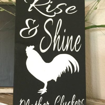 Rise & Shine Mother Cluckers - Farmhouse Decor Farm Sign Chicken Coop Rooster Rustic Wood