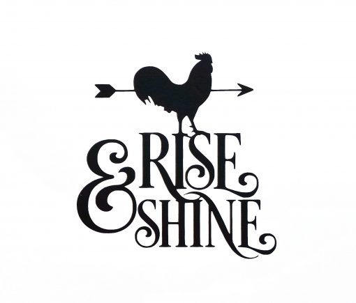 Rooster Rise & Shine Vinyl Decal Rooster Sign Farmhouse Chicken Coop Country Kitchen Farm Decor