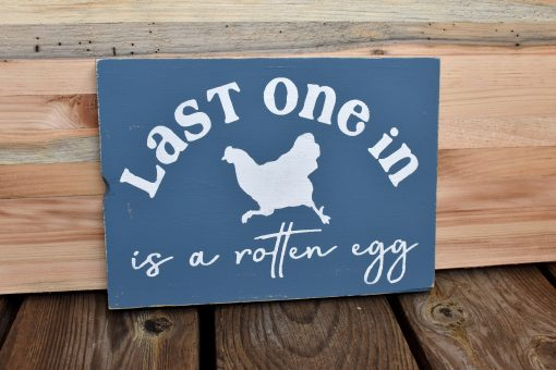 Last One in Is A Rotten Egg   Funny Chicken Coop Sign Reclaimed Wood Gift For Hen Lover